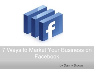 Free Market Your Business with Facebook ebook from Danny Brown