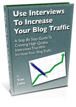 Tim Jahn Increase Your Blog Traffic with Interviews ebook