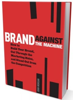 Brand Against the Machine by John Morgan