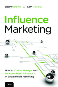 Influence Marketing by Danny Brown and Sam Fiorella