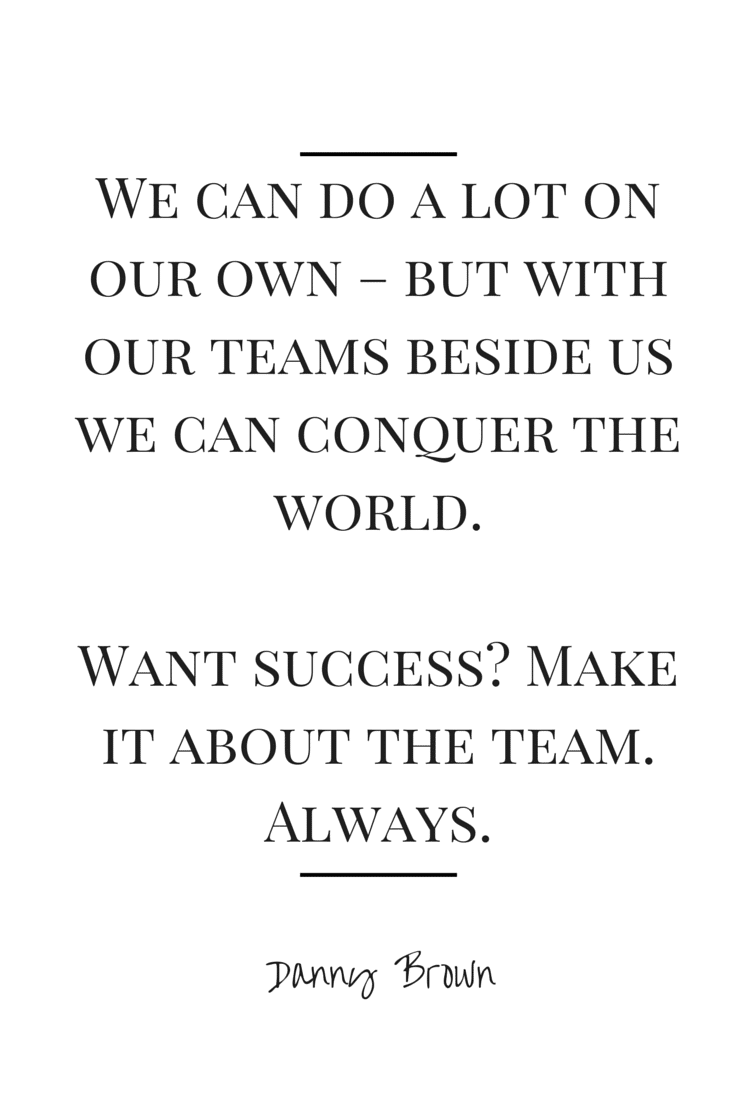 In business and in life, we often try and do as much as possible ourselves. But if we want real success, then it's always about the team.